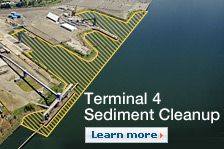 Terminal 4 Sediment Cleanup. Learn more.